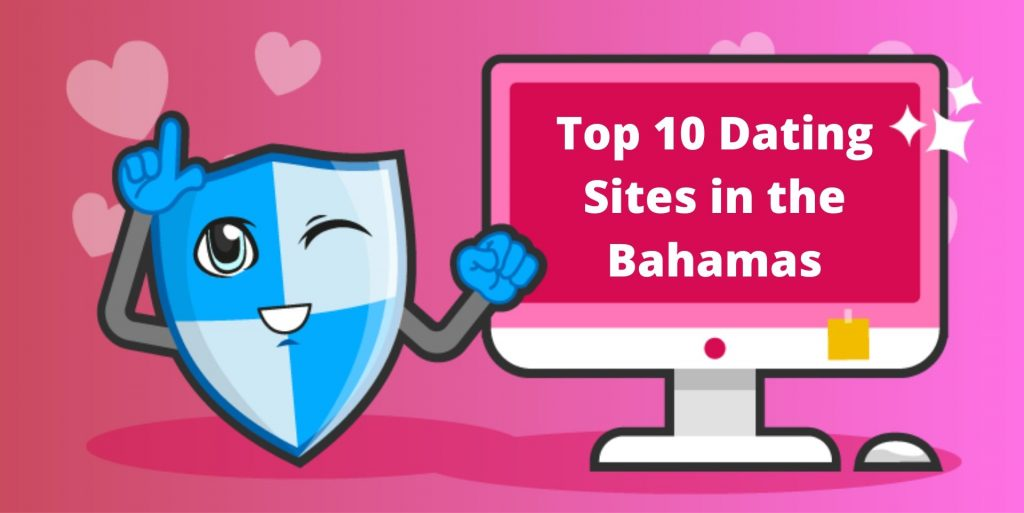 Top 10 Dating Sites in the Bahamas
