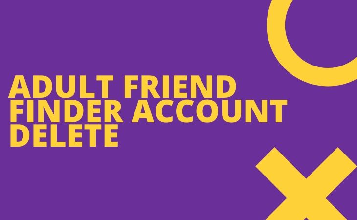 Adult Friend Finder Account Delete