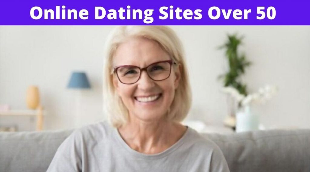 Totally Free Online Dating Sites Over 50