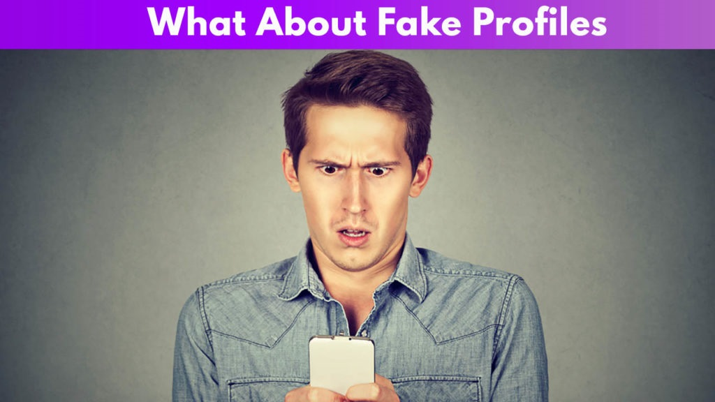 what about fake profiles