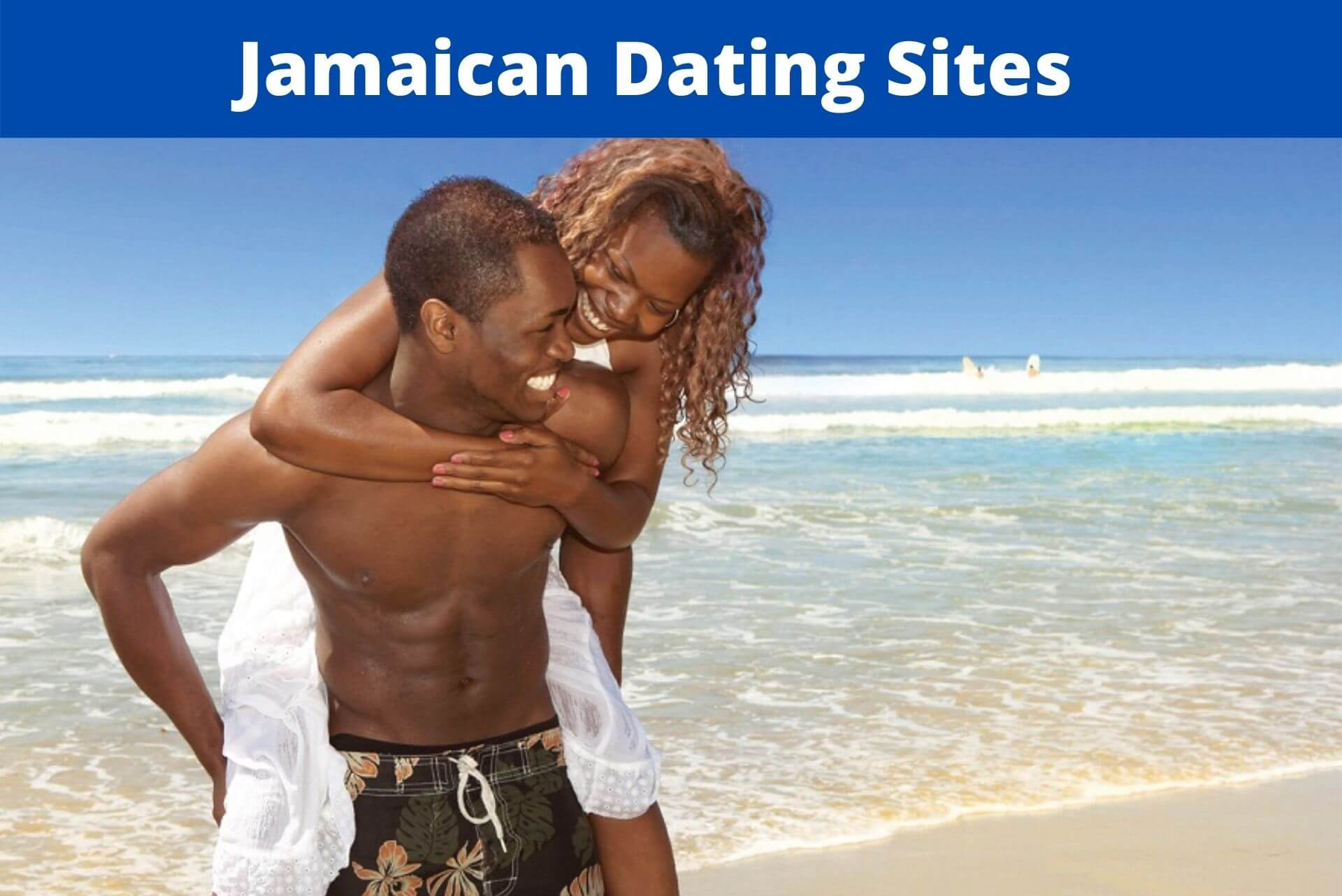 Top 7 Jamaican Dating Sites – Dating Sites for Jamaican