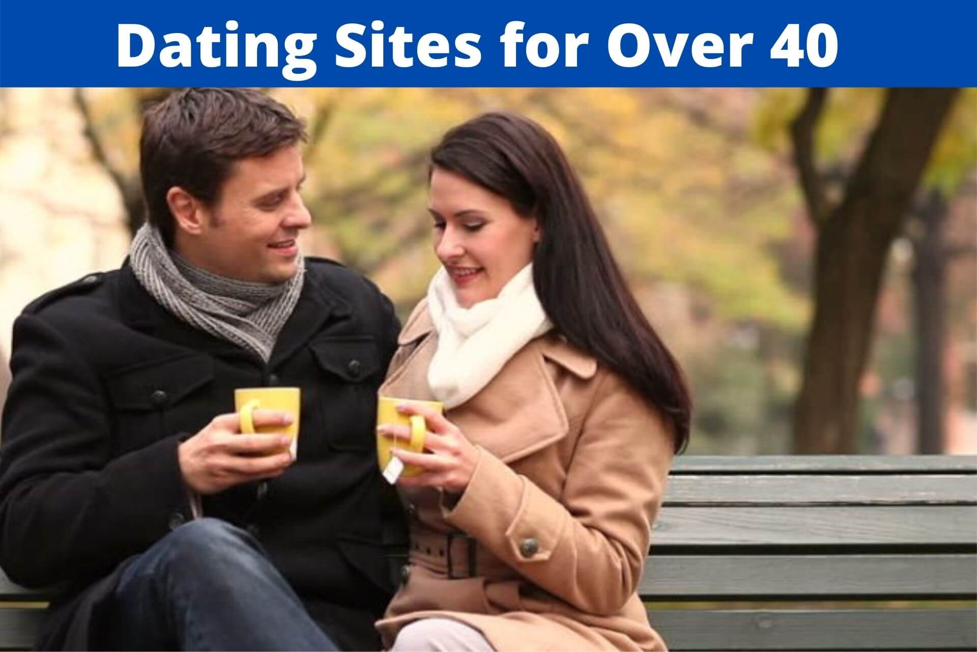 Top 7 Dating Sites for Over 40