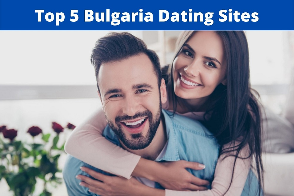 Top 5 Bulgaria Dating Sites – Dating Sites for Bulgaria